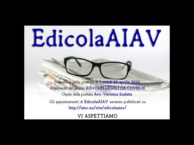 EdicolaAIAV 20 aprile 2020 - Risvolti legali da Covid-19
