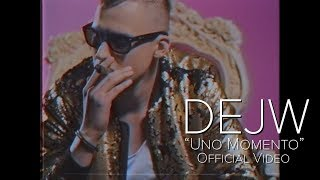 DEJW - Uno Momento (Official Video) 2018