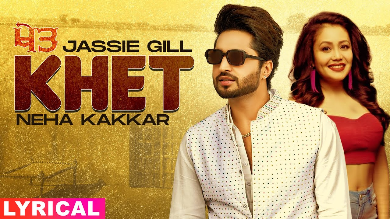 Download Khet (Lyrical)   Jassi Gill   Neha Kakkar   Latest Punjabi Songs 2020   Speed Records
