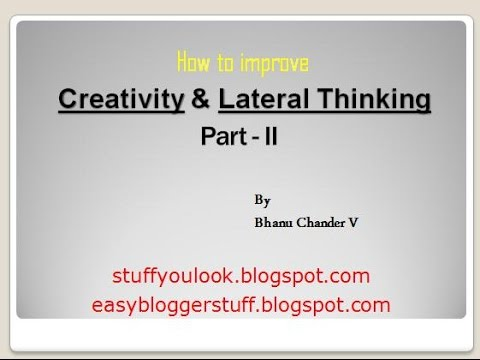 How to improve creativity and Lateral Thinking – Part 2 (Habitual practices)