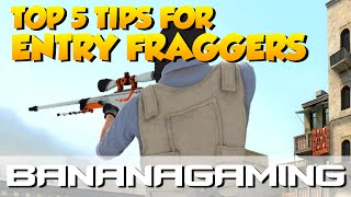 CS:GO - Top 5 tips for Entry Fraggers | BananaGaming