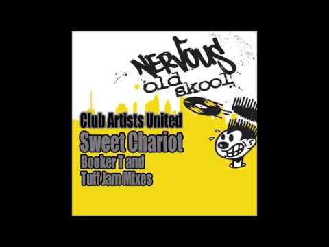 Club Artists United - Sweet Chariot (Tuff Jam Mix)