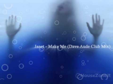 Janet Jackson - Make Me (Dave Aude Club Mix)