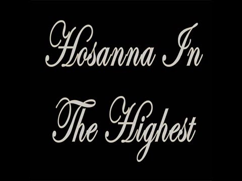 Hosanna In The Highest (Catholic Hymn) -Lyrics-