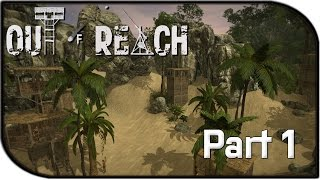 Out of Reach Gameplay Part 1 - 'Beginning our Adventure' (Alpha Gameplay)