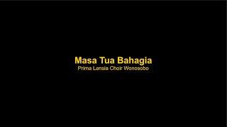 Masa Tua Bahagia - Prima Lansia Choir Wonosobo