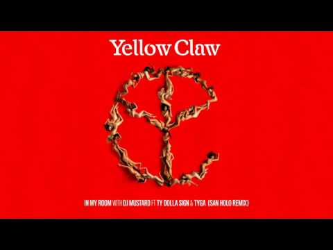 Yellow Claw & DJ Mustard - In My Room (feat. Ty Dolla $ign & Tyga) [San Holo Remix]