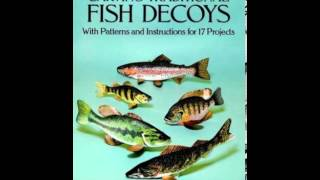Home Book Summary: Carving Traditional Fish Decoys: With Patterns And Instructions For 17 Project...