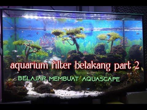 Aquarium Filter Belakang Part 2 Belajar Membuat Aquscape