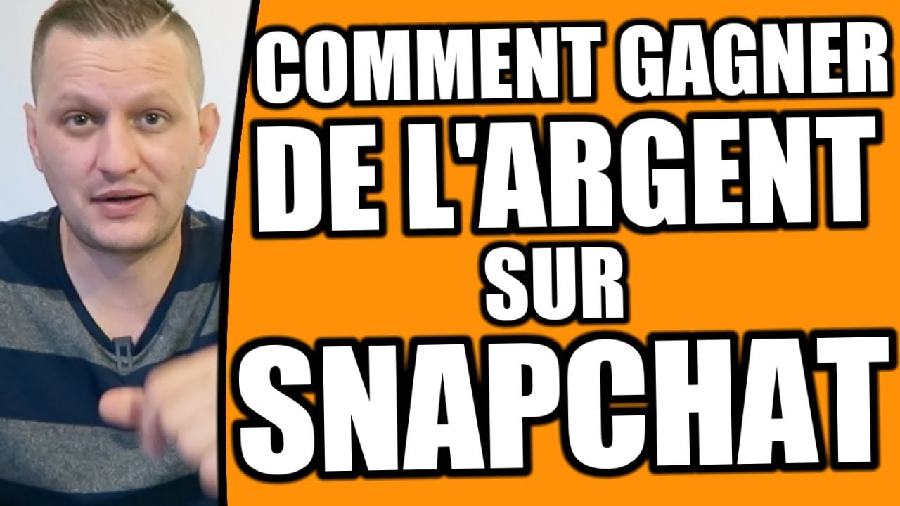 comment gagner de l 39 argent sur snapchat youtube. Black Bedroom Furniture Sets. Home Design Ideas