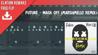 Future - Mask Off (Marshmello Remix) (FL Studio Remake + FREE FLP)