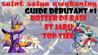 Saint Seiya Awakening - Guide débutant#1 - Roster de base et Jabu Top tier - FR