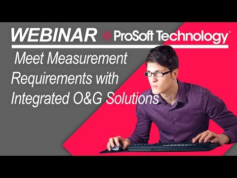 Webinar: Meet Measurement Requirements With Integrated O&G Solutions