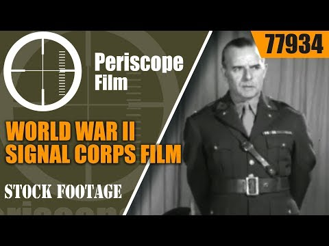 "WORLD WAR II SIGNAL CORPS FILM  ""THE ARM BEHIND THE ARMY""  77934"