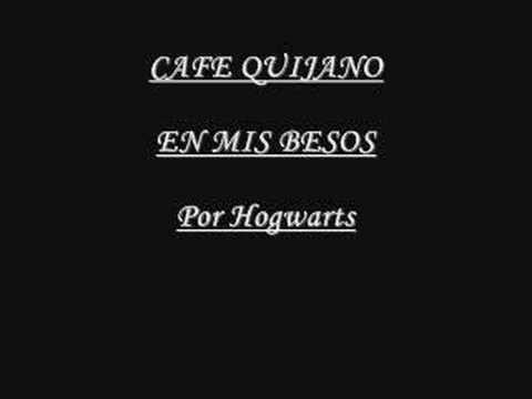 Cafe Quijano- En Mis besos