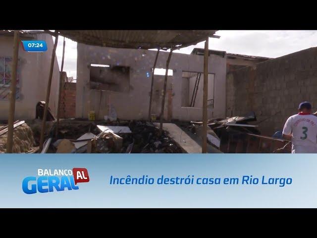 Incêndio destrói casa em Rio Largo