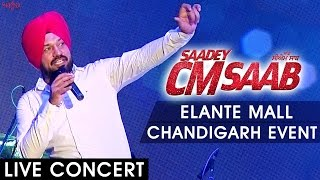 Saadey CM Saab Promotional Event - at ELANTE Mall, Chandigarh - Live Concert