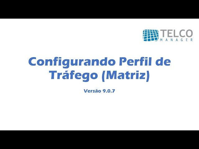 [TUTORIAL] Configurando Perfil de Tráfego no TRAFip - Matriz