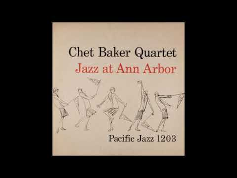 The Chet Baker Quartet  - Jazz at Ann Arbor ( Full Album )