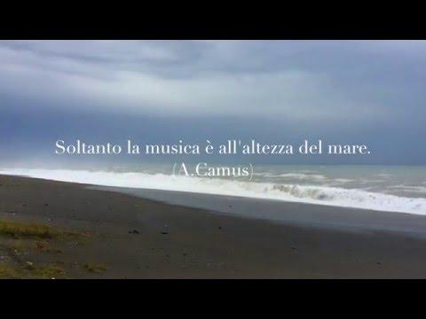 Solo la musica è all'altezza del mare (A.Camus)