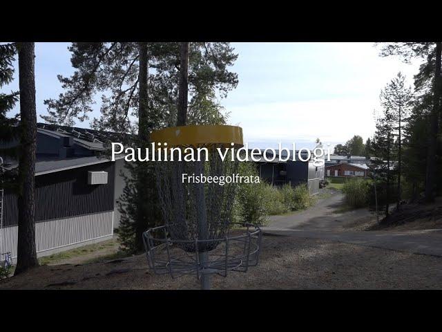 Pauliinan videoblogi  - Frisbeegolfrata