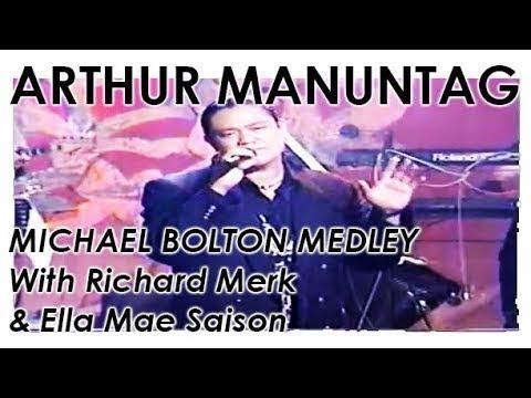 Michael Bolton Medley feat. Arthur Manuntag, Richard Merk & Ella Mae Saison