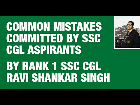 Rank 1 SSC CGL Ravi Shankar - Common Mistakes Committed by SSC CGL Aspirants