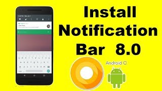 install android 8.0 Oreo notification bar without root