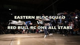 EASTERN BLOC SQUAD VS RED BULL BC ONE ALL STARS