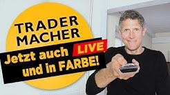 TraderMacher - Jetzt auch LIVE und in FARBE!