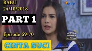 Download Video CINTA SUCI 24 OKTOBER EPS• 69 & 70 PART 1• 2018 MP3 3GP MP4