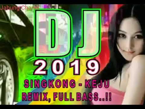 DJ 2019, DJ SINGKONG - KEJU. PULL BASS ASLI ASLI ENAK BANGET..!!
