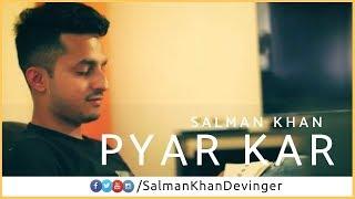 Pyar Kar   Cover   Salman Khan   Rahul Kumar   Dil To Pagal Hai   Shah Rukh Khan   Madhuri Dixit