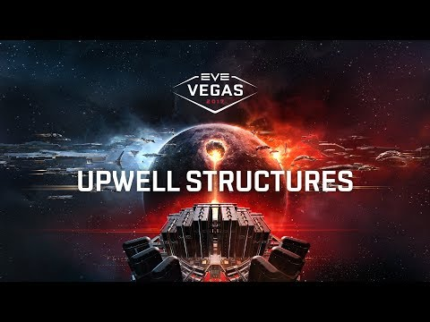 EVE Vegas 2017 - Upwell Structures