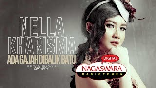 Download lagu Nella Kharisma - Ada Gajah Dibalik Batu (New Original) (Official Radio Release) NAGASWARA