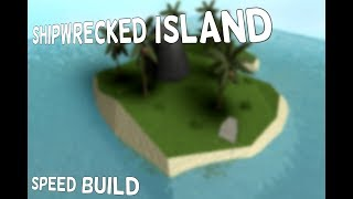 {Speed Build} Roblox Shipwrecked Island