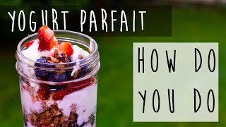 Yogurt Parfait with Granola || Healthy Breakfast Idea