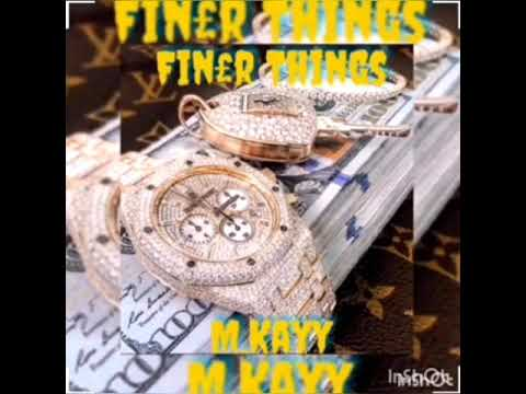 M.Kayy- Finer Things