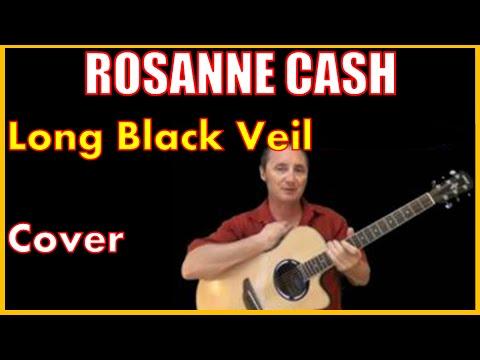 Long Black Veil Cover by Rosanne Cash