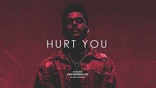 H U R T  Y O U - Emotional Dark Trap  - The Weeknd Type Beat