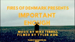 Fires of Denmark   Important Enough Music Video