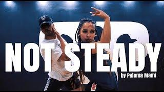 NOT STEADY - Paloma Mami - Coreografia Matias Orellana