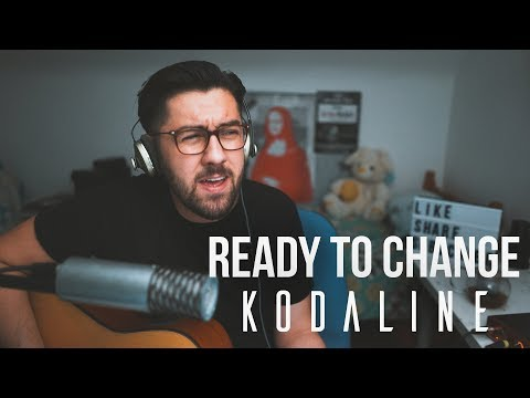 Kodaline - Ready To Change (Acoustic Cover)