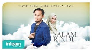 Fathi Naim Ft. Oki Setiana Dewi - Salam Rindu (Official Music Video)