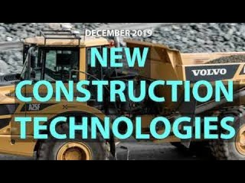 Newest Construction Equipment And Worksite Technologies And Innovations  December 2019