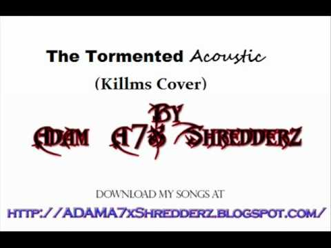 The Tormented Acoustic (Killms Cover)