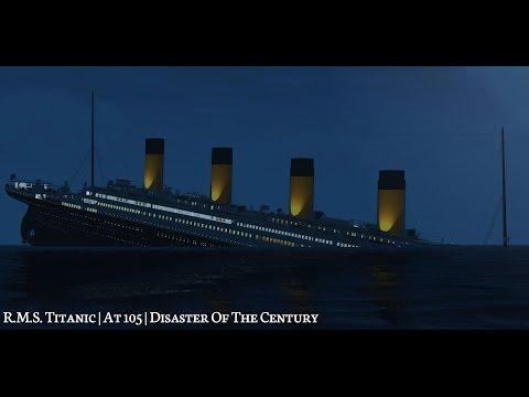 R.M.S. Titanic | At 105 | Disaster Of The Century *FILM*