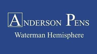 Waterman Hemisphere