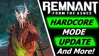 Remnant: From The Ashes | New Hardcore Mode Update, New Rings and Plans for the Future!