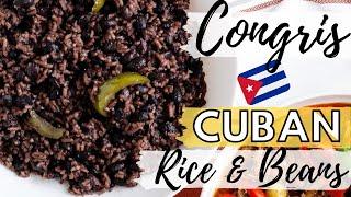 Congris Cubano - Moros y Cristianos - Cuban Style Rice And Beans.